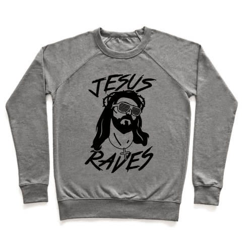 Jesus Raves Pullover