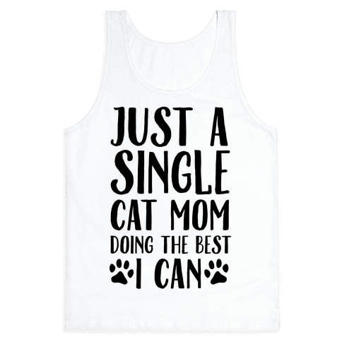 Just A Single Cat Mom Doing The Best I Can Tank Top
