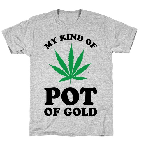 My Kind of Pot of Gold T-Shirt