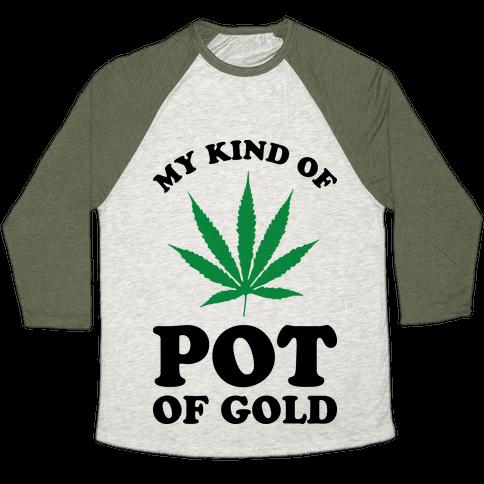 My Kind of Pot of Gold Baseball Tee
