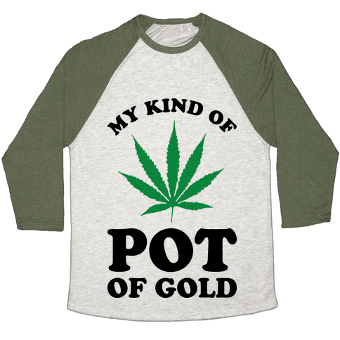 My Kind of Pot of Gold Baseball Tee