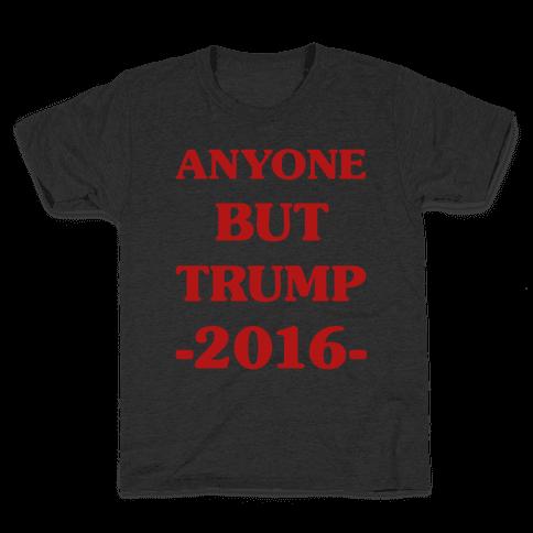 Anyone But Trump Kids T-Shirt