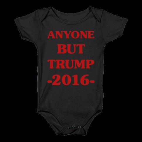Anyone But Trump Baby Onesy