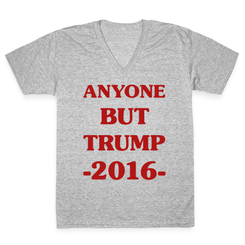 Anyone But Trump V-Neck Tee Shirt