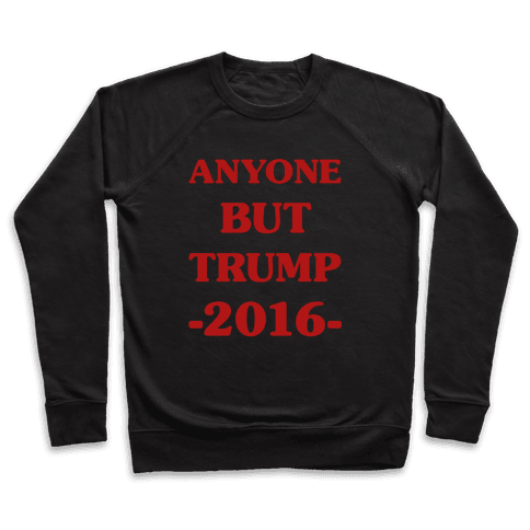 Anyone But Trump Pullover