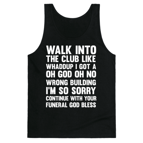 Walk Into The Club Like Oh No Oh God Tank Top
