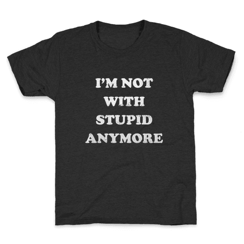 I'm Not With Stupid Anymore (Vintage Tank) Kids T-Shirt