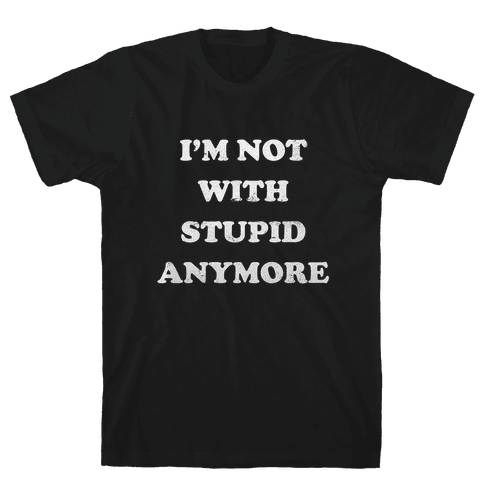I'm Not With Stupid Anymore (Vintage Tank) Mens T-Shirt