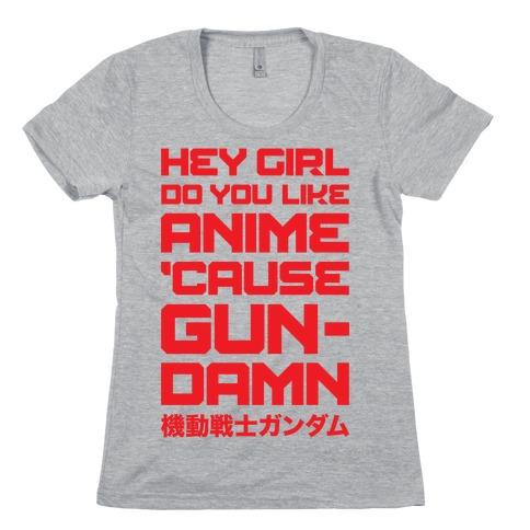 Do You Like Anime Cause Gun Damn Womens T-Shirt
