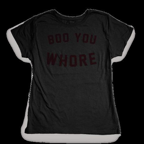 Boo You Whore Womens T-Shirt