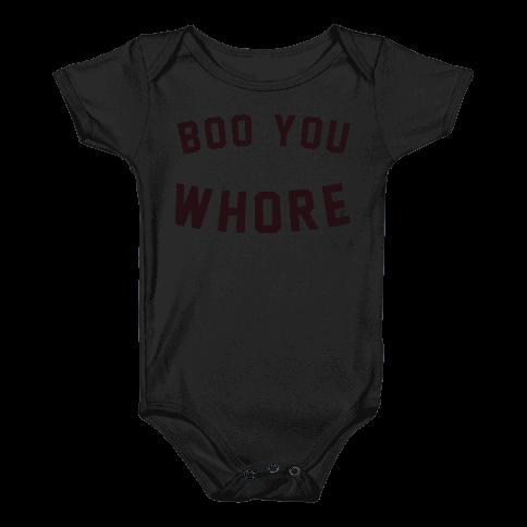 Boo You Whore Baby Onesy