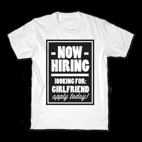 Now Hiring (Girlfriend) Kids T-Shirt