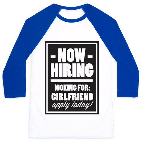 Now Hiring (Girlfriend) Baseball Tee