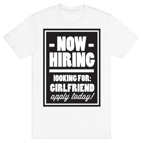 Now Hiring (Girlfriend) T-Shirt