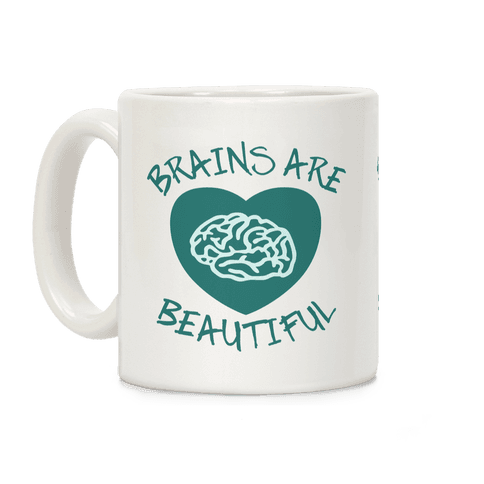 Brains Are Beautiful Coffee Mug