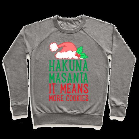 Hakuna Masanta, It Means More Cookies Pullover