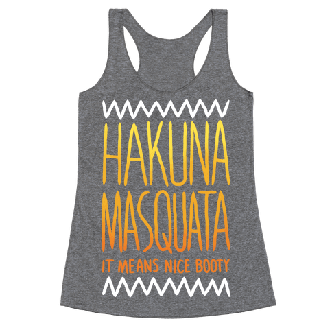Hakuna Masquata Racerback Tank Top