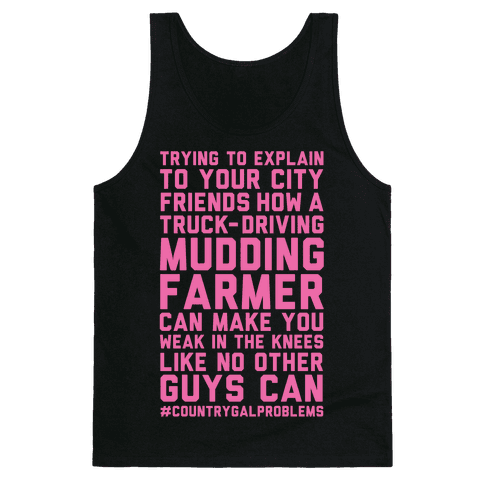 Truck-Driving Mudding Farmer Can Make You Weak in the Knees Tank Top