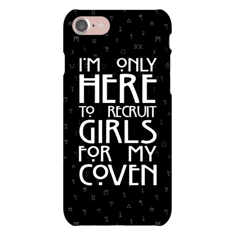 I'm Only Here to Recruit Girls for my Coven Phone Case