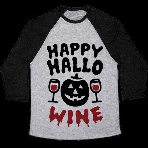 Happy Hallo-wine Baseball Tee