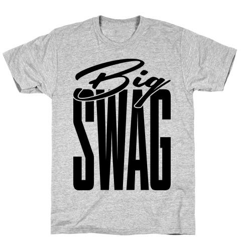 Big Swag T-Shirt