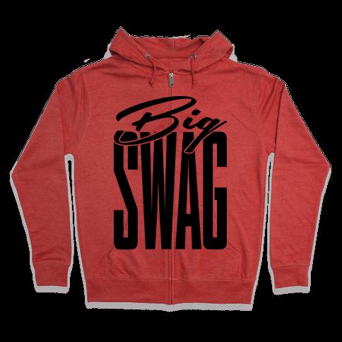 Big Swag Zip Hoodie