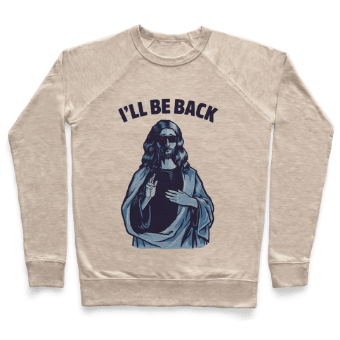 I'll Be Back (Jesus) Pullover