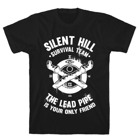 Silent Hill Survival Team The Lead Pipe Is Your Only Friend Mens T-Shirt