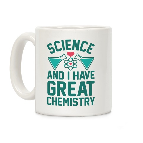 Science And I Have Great Chemistry Coffee Mug