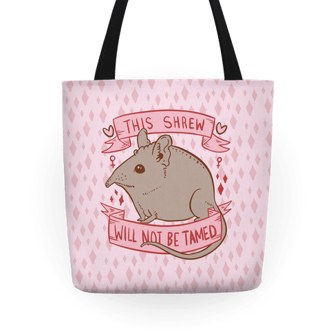 This Shrew Will Not Be Tamed Tote