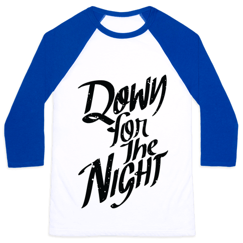 Down For The Night Baseball Tee