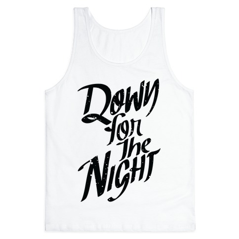Down For The Night Tank Top