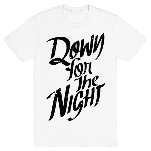 Down For The Night Mens T-Shirt