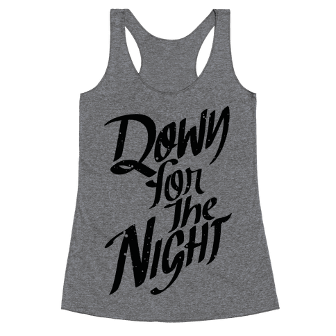 Down For The Night Racerback Tank Top