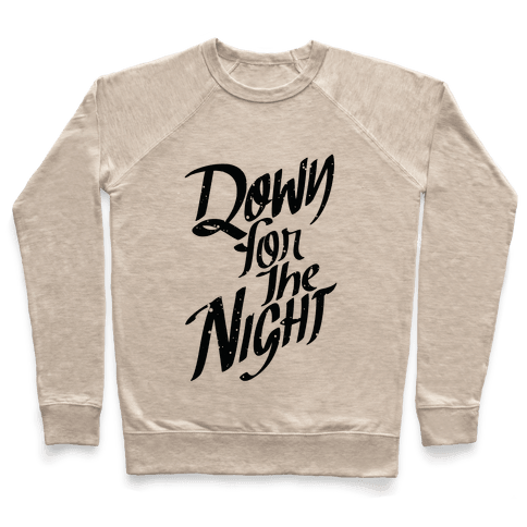 Down For The Night Pullover