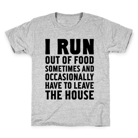 I Run (Out Of Food Sometimes) Kids T-Shirt