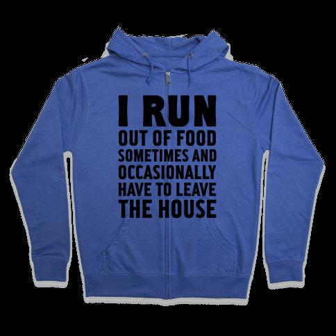 I Run (Out Of Food Sometimes) Zip Hoodie