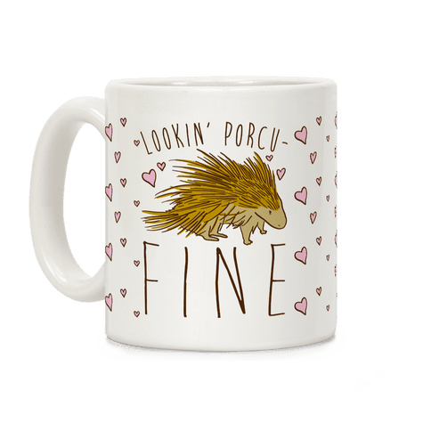 Lookin' Porcu-fine Coffee Mug