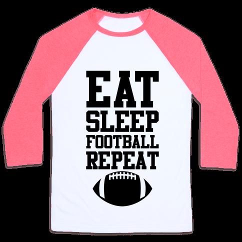 Eat Sleep Football Repeat Baseball Tee