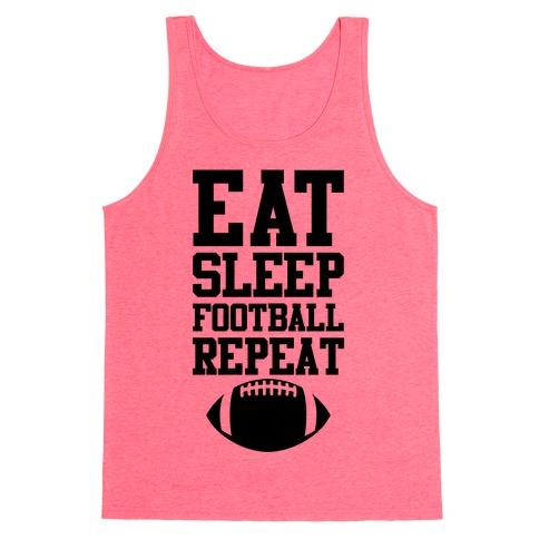Eat Sleep Football Repeat Tank Top