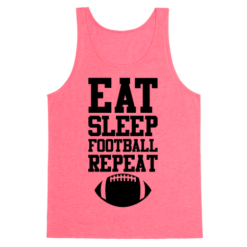 Eat Sleep Football Repeat Tank Top
