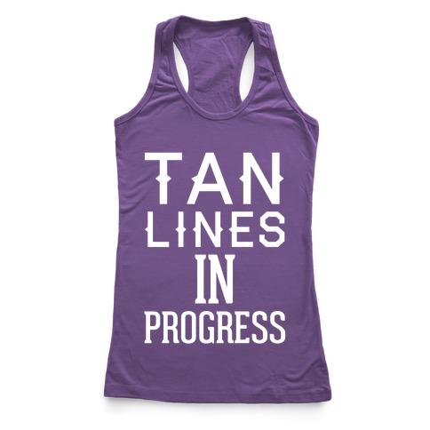 Tan Lines In Progress Racerback Tank Top