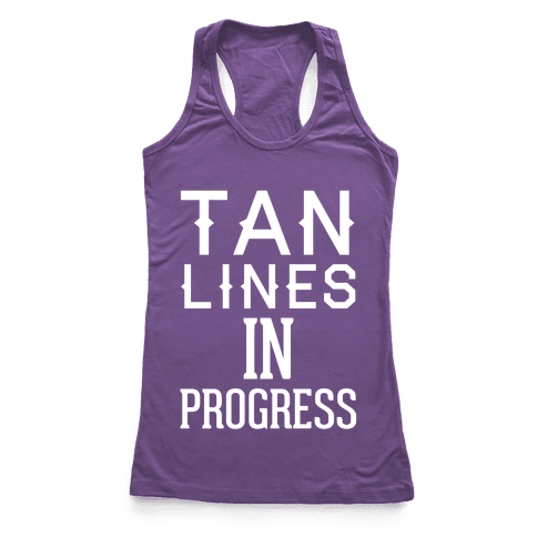 Tan Lines In Progress Racerback Tank Top