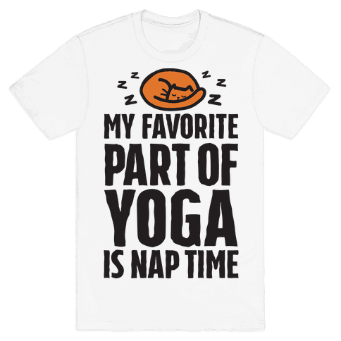 My Favorite Part Of Yoga Is Nap Time Mens T-Shirt