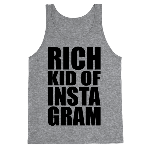 Rich Kid of Instagram Tank Top