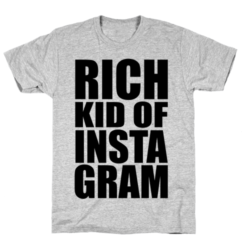 Rich Kid of Instagram Mens T-Shirt