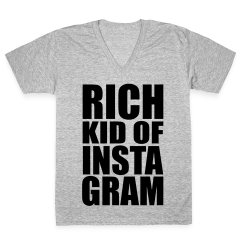 Rich Kid of Instagram V-Neck Tee Shirt