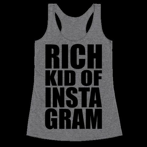 Rich Kid of Instagram Racerback Tank Top