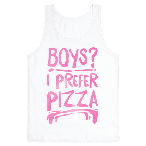 Boys? I Prefer Pizza Tank Top