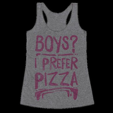 Boys? I Prefer Pizza Racerback Tank Top